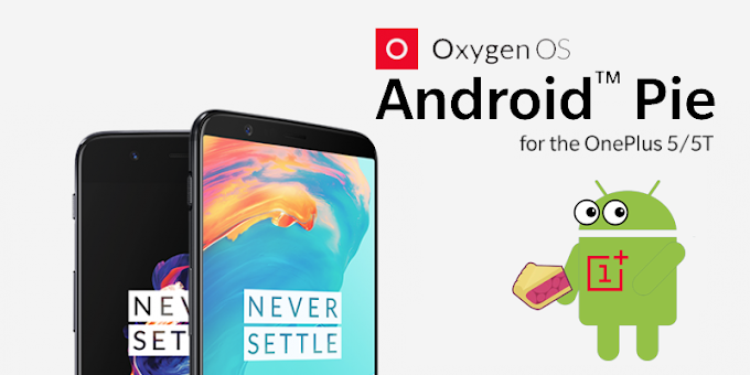 OnePlus 5 and OnePlus 5T receive Android 9.0 Pie software update