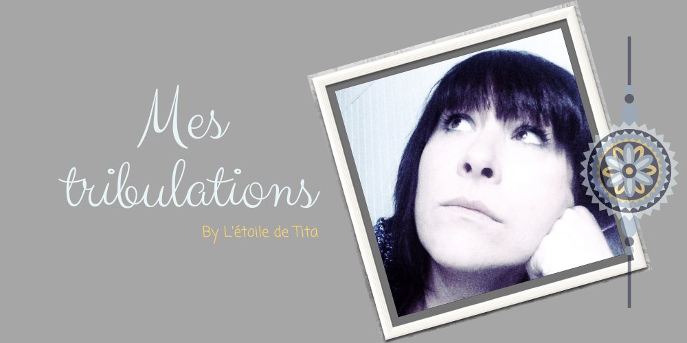 Mes tribulations by l'étoile de Tita