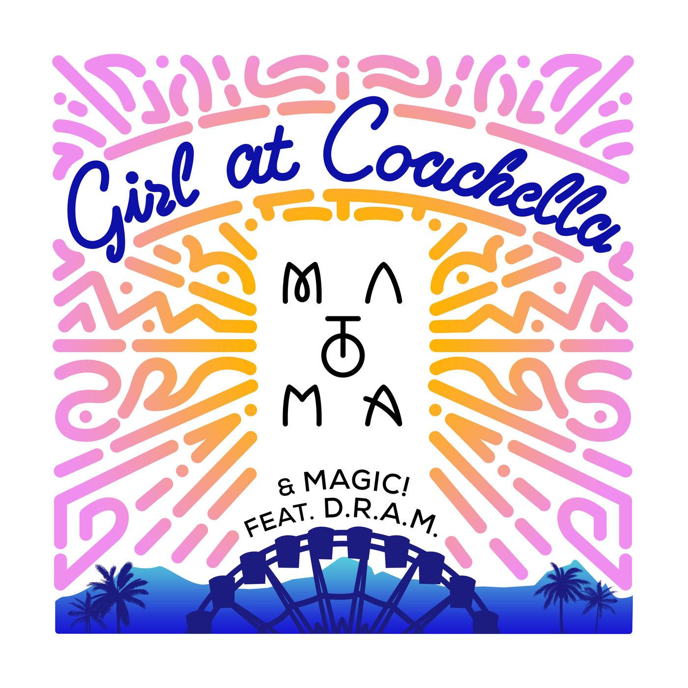 Matoma & MAGIC! - Girl at Coachella (feat. D.R.A.M.) - Single Cover