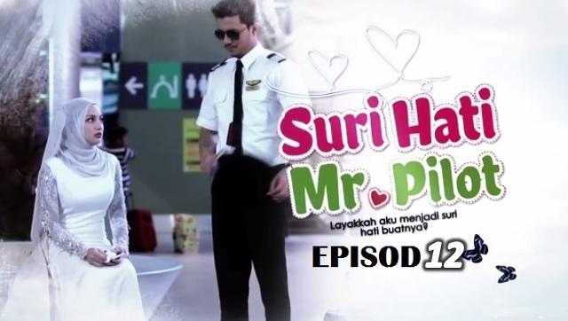 Drama Suri Hati Mr Pilot - Episod 12 (HD)