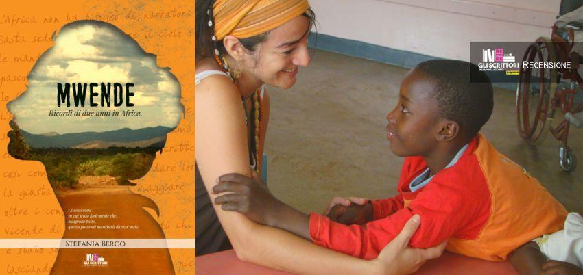 Mwende. Ricordi di due anni in Africa, di Stefania Bergo - Recensione