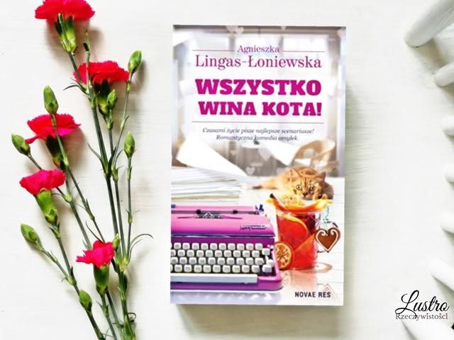 Wszystko wina kota! – Agnieszka Lingas-Łoniewska. Przedpremierowo