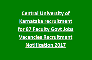 Central University of Karnataka recruitment for 87 Faculty Govt Jobs Vacancies Recruitment Notification 2017