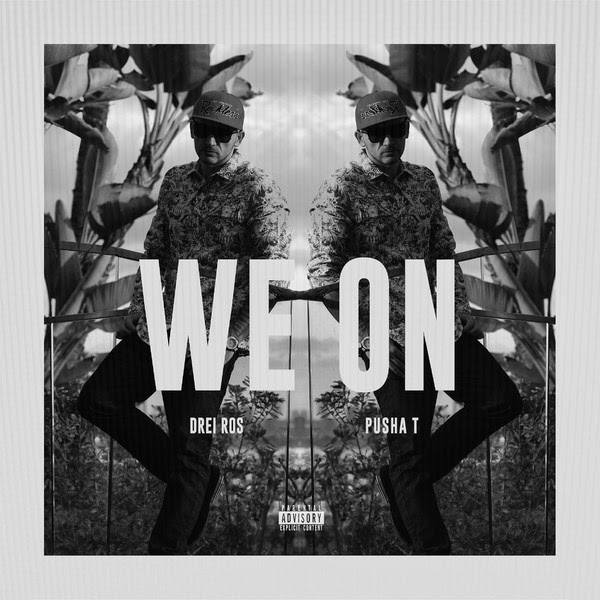 Drei Ros - We On (feat. Pusha T) - Single  Cover