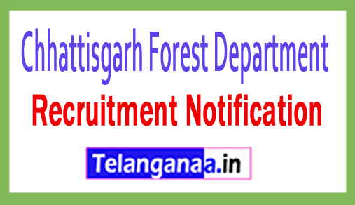 Forest Department – Government of Chhattisgarh Recruitment Notification