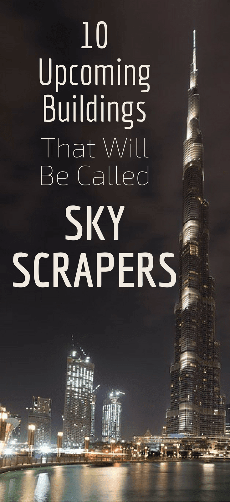 10 Upcoming Buildings That Will Be Called Sky Scrapers