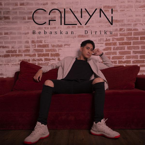 Lirik Lagu Calvyn - Bebaskan Diriku