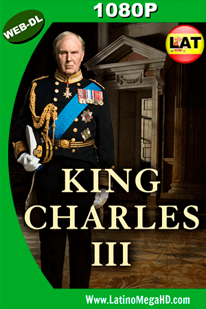 King Charles III (2017) Latino HD WEB-DL 1080P ()