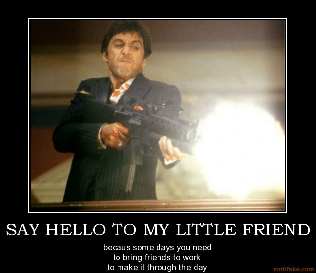 Say Hello To My Little Friend Reply 42 Democratic Underground