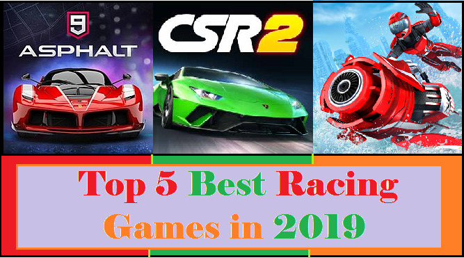 Top 5 Best Racing Games for Android In 2019