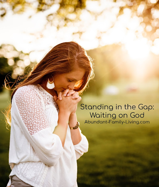 Standing in the Gap:  Waiting on God