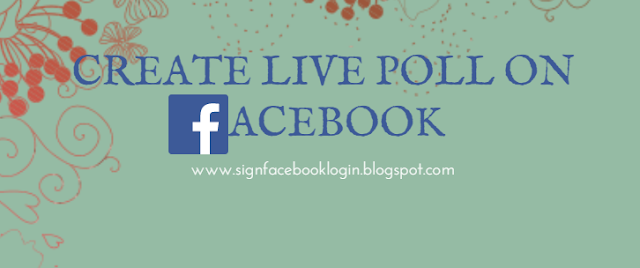 How To Create Live Poll On Facebook