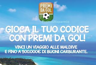 Logo Concorso ''Premi da Gol'': vinci buoni carburante da 10 e 600 euro e viaggio alle Maldive