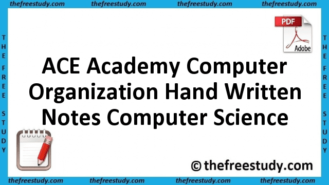 ACE Academy Computer Organization Hand Written Class Notes Computer Science