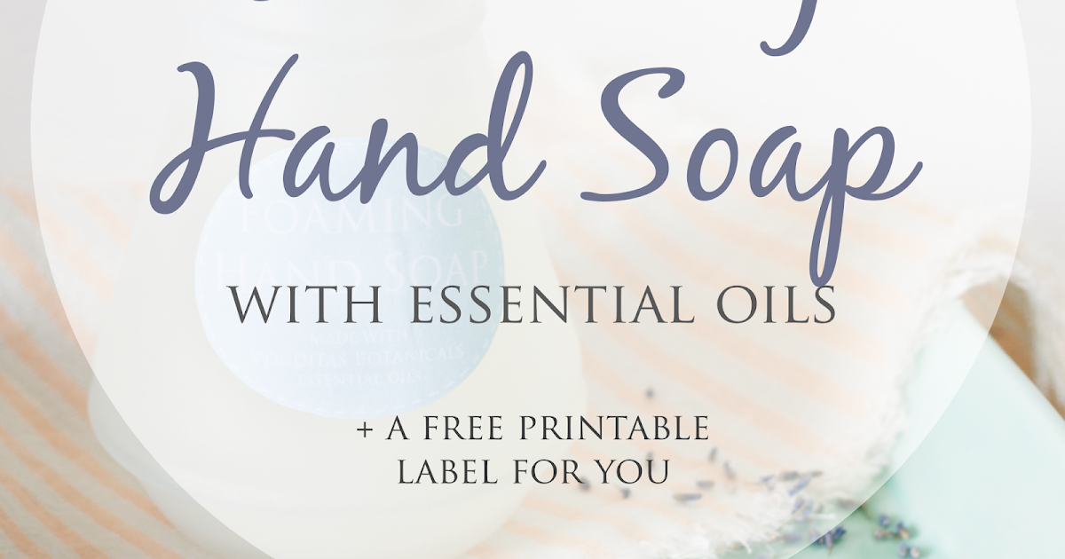 Veriditas By Pranarom Diy Foaming Hand Soap Recipe With