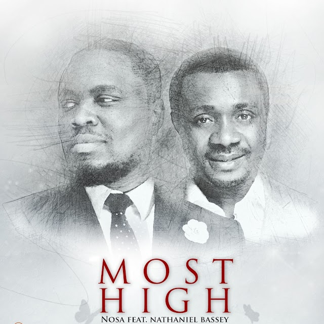 Nosa – Most High (Ft Nathaniel Bassey) | @nosaalways