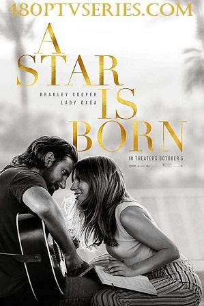 A Star Is Born (2018) 300Mb Full English Movie Download 480p HDRip thumbnail