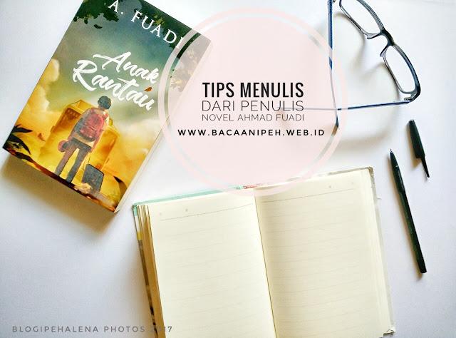 Tips Menulis Novel Dari Ahmad Fuadi