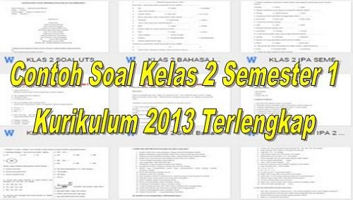 Contoh Soal Kelas 2 Semester 1 Kurikulum 2013 Terlengkap