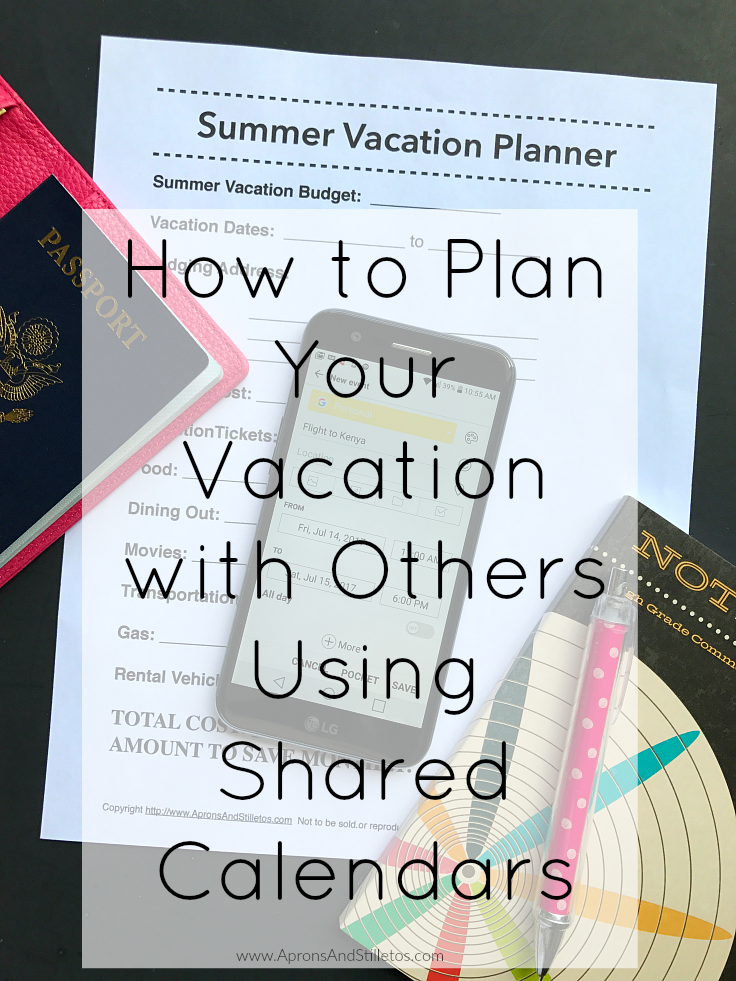 How I Plan Vacations with Others Using Shared Calendars + Printable Summer Vacation Planner