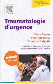 "Traumatologie d'urgence""Adam Brooks, Peter F. Mahoney, Timothy J. Hodgetts"" B"