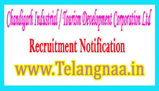 Chandigarh Industrial / Tourism Development Corporation Ltd CITCO Recruitment Notification 2017