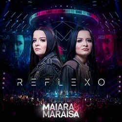 Download Maiara e Maraisa – Reflexo (2019)
