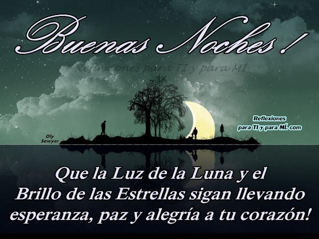 Buenos Deseos Para TI Y Para MÍ: * Buenas Noches ! Que La