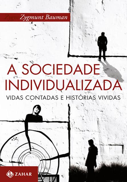 A sociedade individualizada Vidas contadas e histórias vividas Zygmunt Bauman