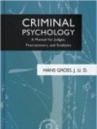 Criminal Psychology; a manual for judges, practitioners, and students