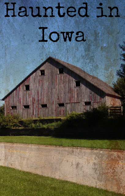 Haunted in Iowa: Real Haunts and Haunted Attractions