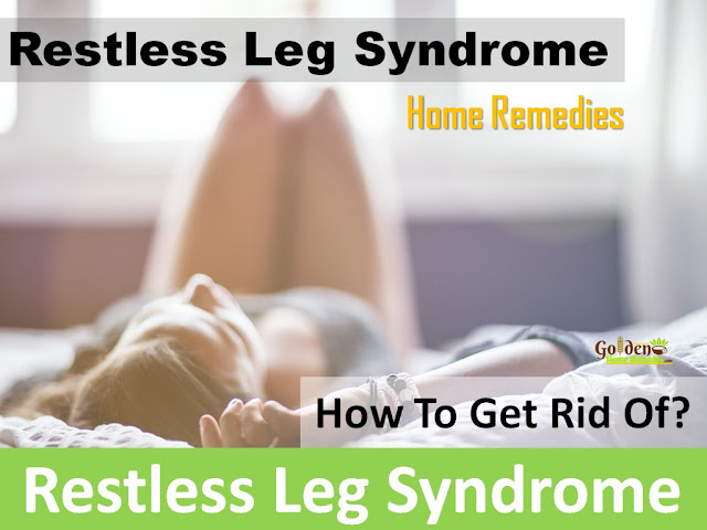 Restless Leg Syndrome Home Remedies, RLS, How To Get Rid Of Restless Leg Syndrome, Restless Leg Syndrome Treatment, Causes, Symptoms, Restless Leg Syndrome Remedies, Home Remedies For Restless Leg Syndrome, How To Treat Restless Leg Syndrome, Remedies For Restless Leg Syndrome, How To Cure Restless Leg Syndrome, Tips For Restless Leg Syndrome