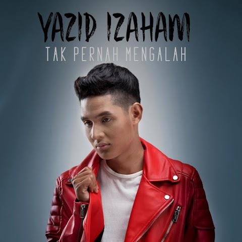 Yazid Izaham - Tak Pernah Mengalah MP3