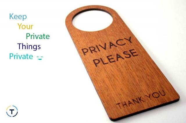 How To Protect Your Online Privacy? Try To Keep Your Private Things Private