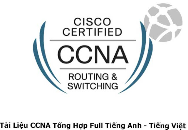 Chia Sẻ 142 Video Bài Giảng CCNA Routing And Switching