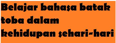 Belajar Bahasa Batak Toba Sehari Hari Kamus Online Download
