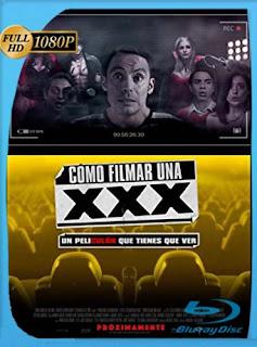 Como Filmar una XXX (2017) HD [1080p] Latino [GoogleDrive] SilvestreHD