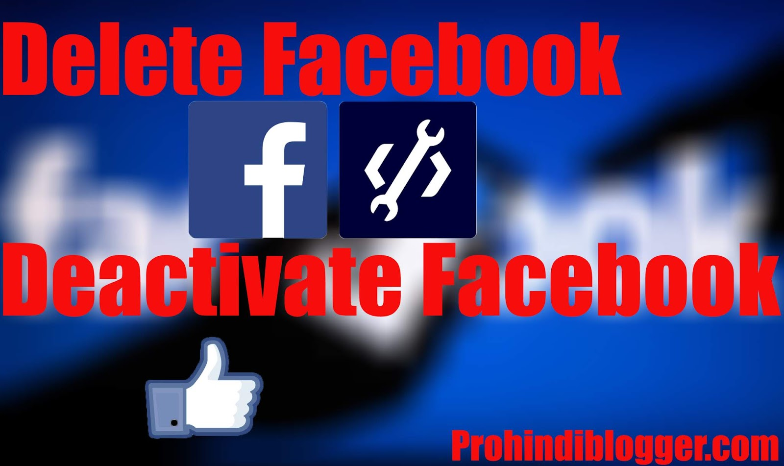 Deactivate Facebook or Delete Facebook Account Permanently