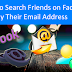 Find Friends On Facebook by their Email Address