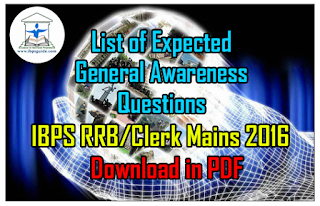 List of Expected General Awareness Questions for IBPS RRB/Clerk Mains 2016 – Download in PDF
