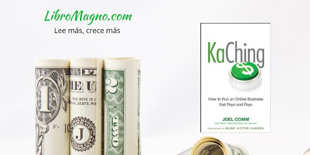 KaChing: How to Run an Online Business that Pays - Joel Comm