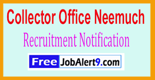 Collector Office Neemuch Recruitment Notification 2017 Last Date 31-06-2017
