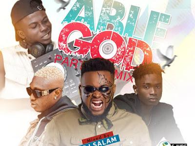 [MIXTAPE]: Dj Salam - Able God Party Mix    @iam_djsalam