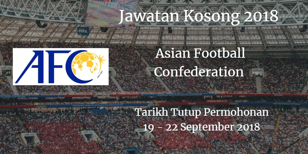 Jawatan Kosong AFC 19 - 22 September 2018