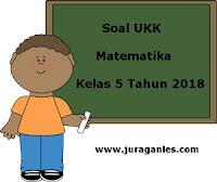 Soal UKK / UAS Matematika Kelas 5 Semester 2 Terbaru Tahun Ajaran 2017/2018