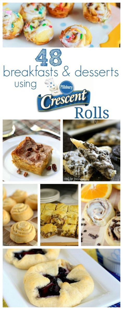 48 BREAKFASTS AND DESSERTS USING PILLSBURY CRESCENT ROLLS
