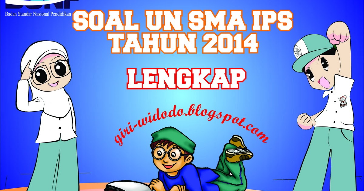 Download Soal Un Sma 2014 Jurusan Ips All Mapel Giri Widodo