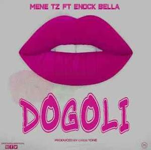 Download Mp3 | Mene TZ ft Enock Bella - Dogoli