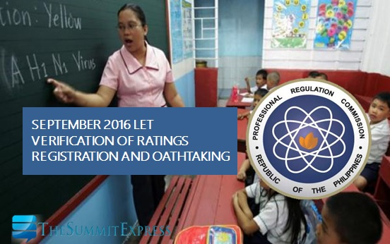 September 2016 LET passers registration, verification of ratings and oathtaking schedule