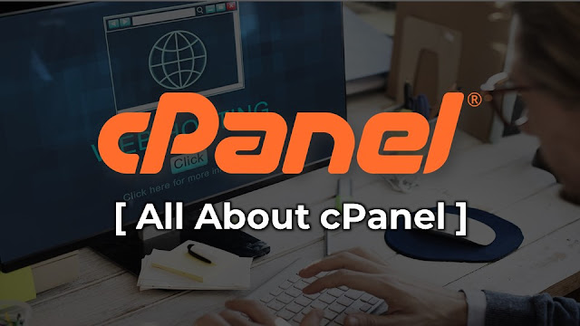What is cPanel? Unknown Facts | Complete Details | Features. All about its features and complete information details. Role of cPanel in web hosting area.